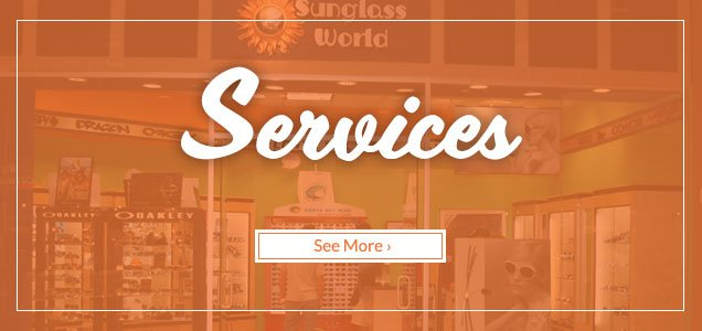 Services at Sunglass World
